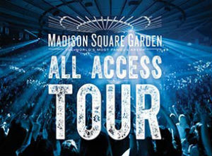 All Access Tour Madison Square Garden