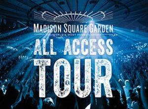 All Access Tour Madison Square Garden